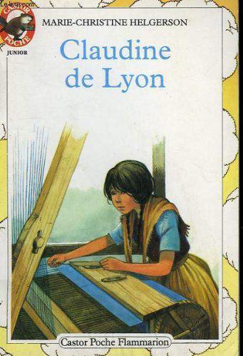 Couverture de Claudine de lyon - - le monde d'autrefois, junior des 8/9 ans