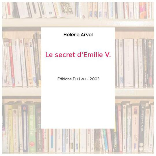 Le secret d'Emilie V. - Photo 0