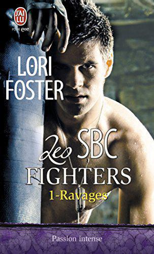 Les SBC fighters, Tome 1 : Ravages - Foster, Lori - Photo 0