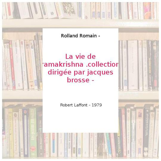 La vie de ramakrishna .collection dirigée par jacques brosse - - Rolland Romain - - Photo 0