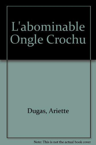 L'abominable Ongle Crochu - Ariette Dugas - Photo 0
