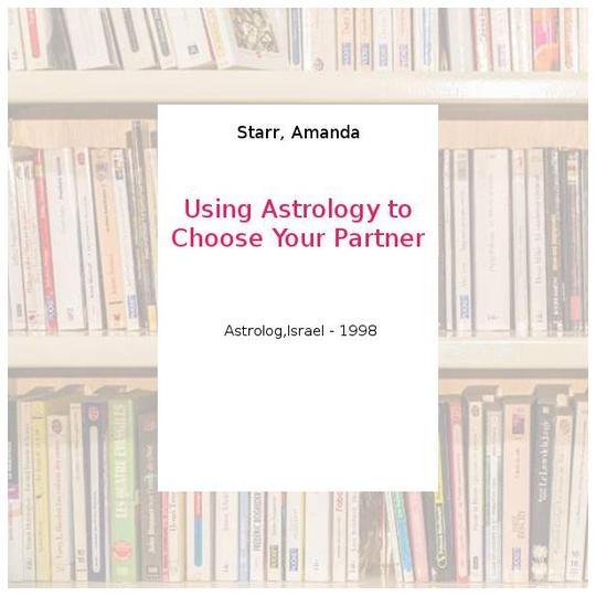 Using Astrology to Choose Your Partner - Starr, Amanda - Photo 0