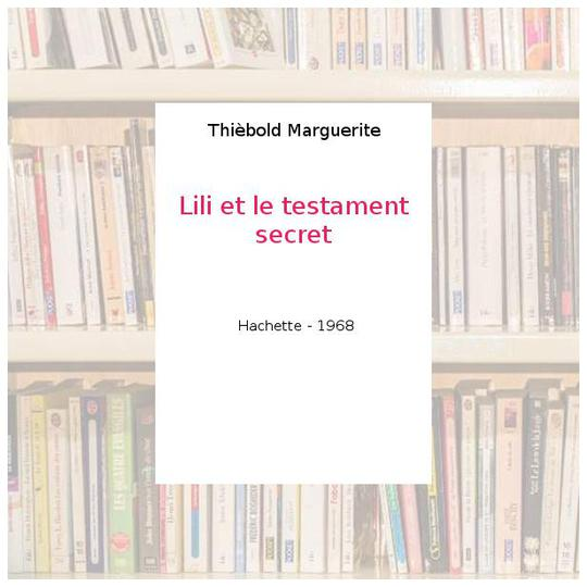 Lili et le testament secret - Thièbold Marguerite - Photo 0