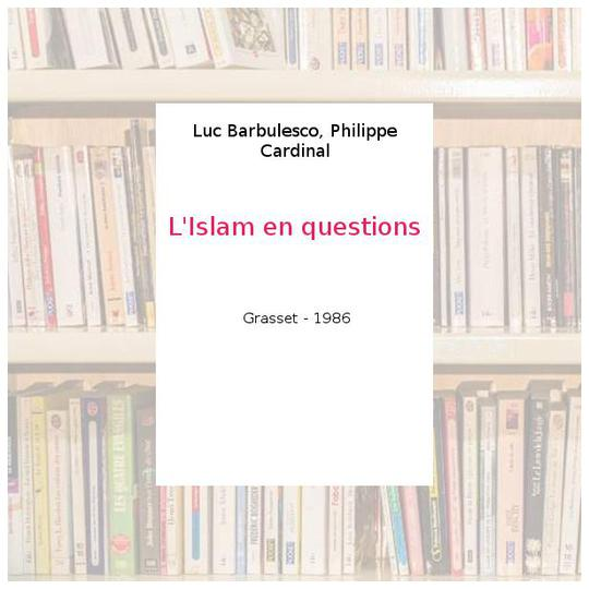 L'Islam en questions - Luc Barbulesco, Philippe Cardinal - Photo 0