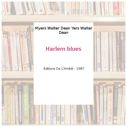 Harlem blues - Myers Walter Dean Yers Walter Dean - Photo 0