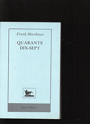 Quarante dix-sept - Frank Moorhouse - Photo 0