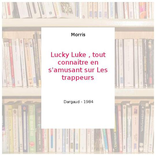 Lucky Luke : Les Trappeurs - Photo 0