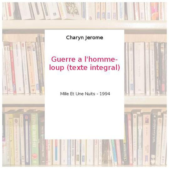 Guerre a l'homme-loup (texte integral) - Charyn Jerome - Photo 0