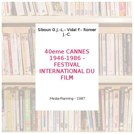 40eme CANNES 1946-1986 - FESTIVAL INTERNATIONAL DU FILM - Siboun G.J.-L.- Vidal F.- Romer J.-C. - Photo 0