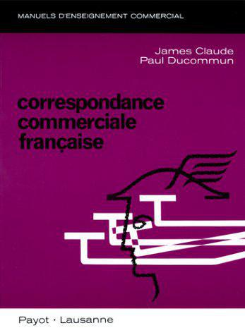 CORRESPONDANCE COMMERCIALE FRANCAISE - Ducommun - Photo 0