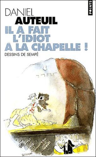 Il a fait l'idiot à la chapelle ! - Photo 0