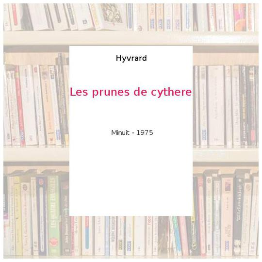 Les prunes de cythere - Hyvrard - Photo 0