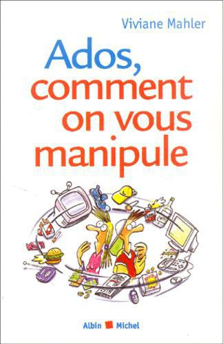 Ados, comment on vous manipule - Photo 0