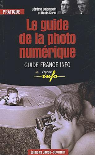 Le guide de la photo numérique - Photo 0
