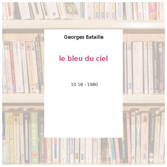 le bleu du ciel - Georges Bataille - Photo 0