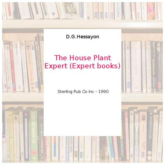 The House Plant Expert (Expert books) - D.G.Hessayon - Photo 0