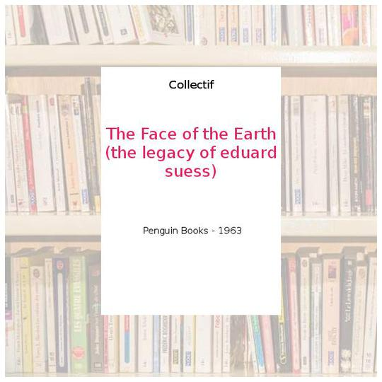 The Face of the Earth(the legacy of eduard suess) - Collectif - Photo 0