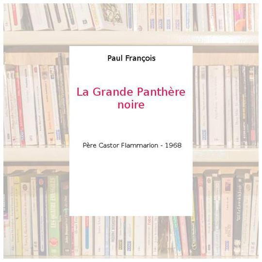 La Grande Panthère Noire la grande panthère noire - paul françois sur label emmaüs, boutique