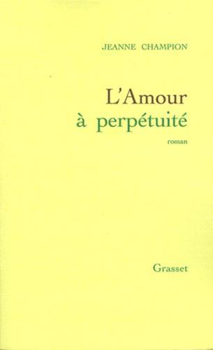 L'amour à perpétuité - Photo 0