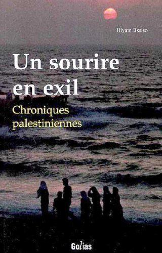 Un sourire en exil. Chroniques palestiniennes - Hiyam Bseiso - Photo 0
