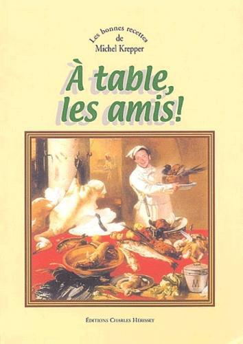 A table, les amis ! - Photo 0