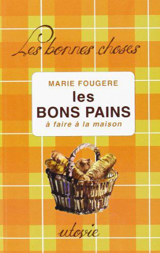 Les bons pains : A faire à la maison - Fougère, Marie - Photo 0