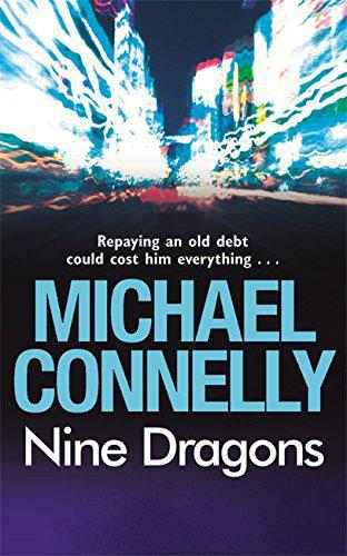 Nine Dragons - Michael Connelly - Photo 0
