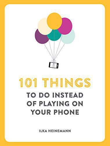 101 Things To Do Instead of Playing on Your Phone - Heinemann, Ilka - Photo 0