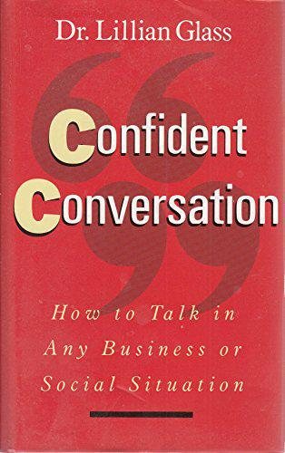 Confident Conversation: How to Talk in Any Business or Social Situation - Glass, Lilian - Photo 0